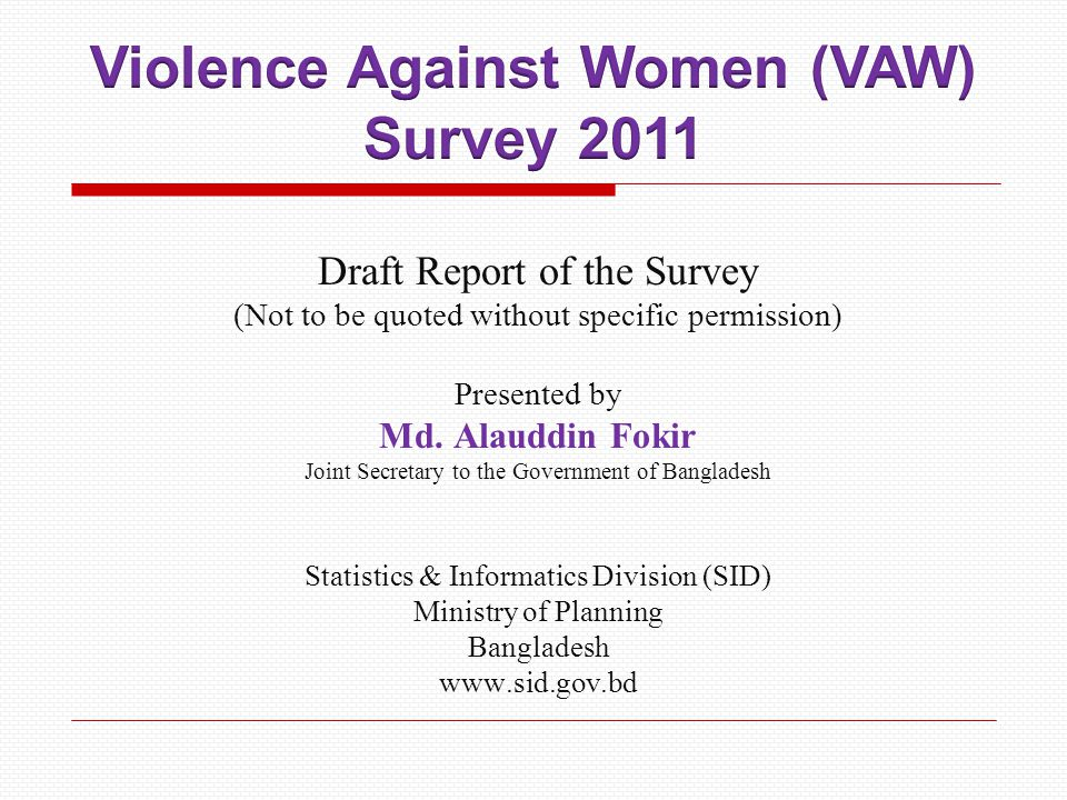 Draft Report of the Survey (Not to be quoted without specific permission) Presented by Md.
