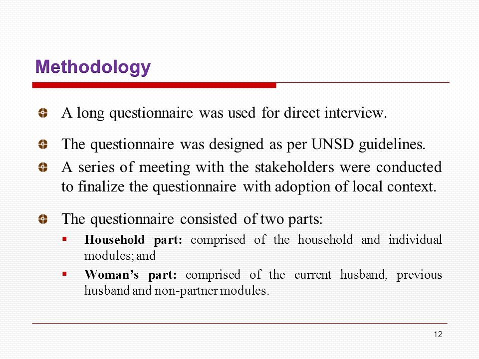 A long questionnaire was used for direct interview.