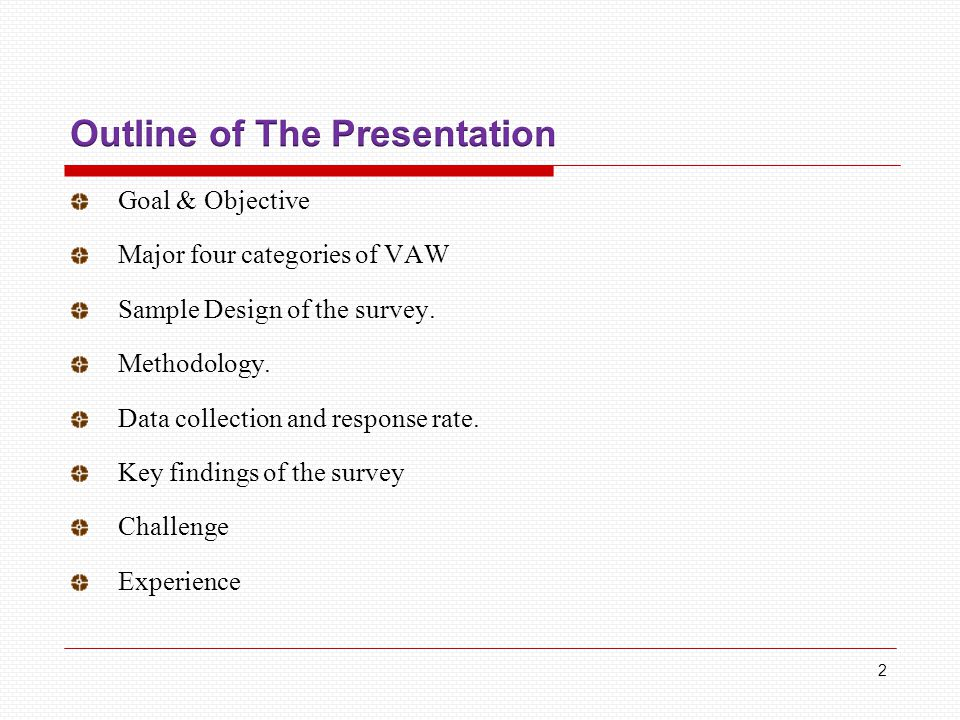 2 Goal & Objective Major four categories of VAW Sample Design of the survey.