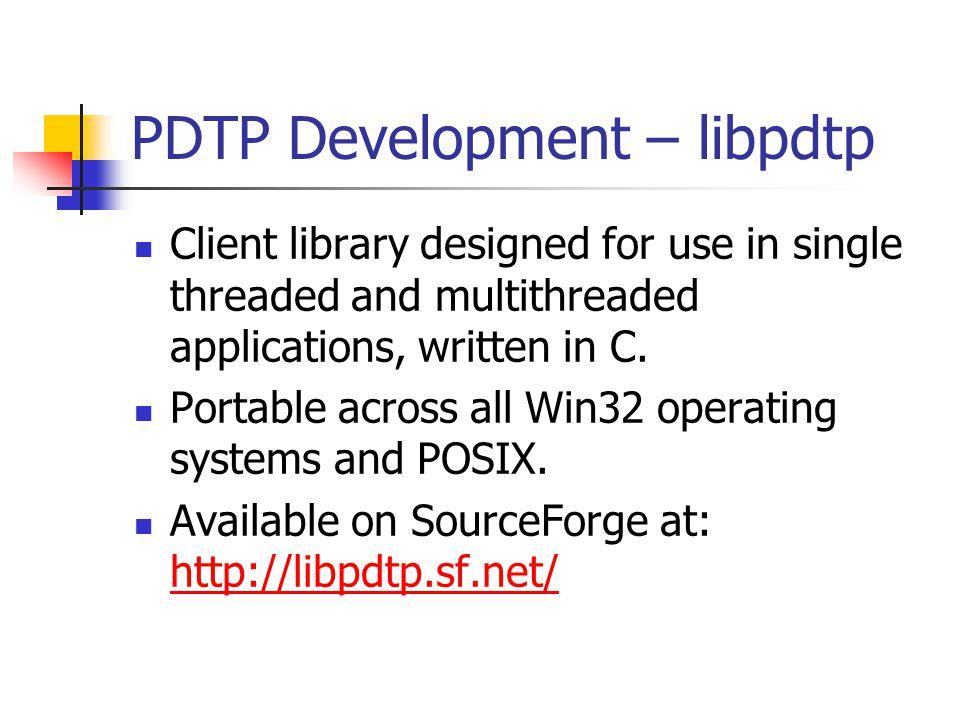 PDTP Development – libpdtp Client library designed for use in single threaded and multithreaded applications, written in C.