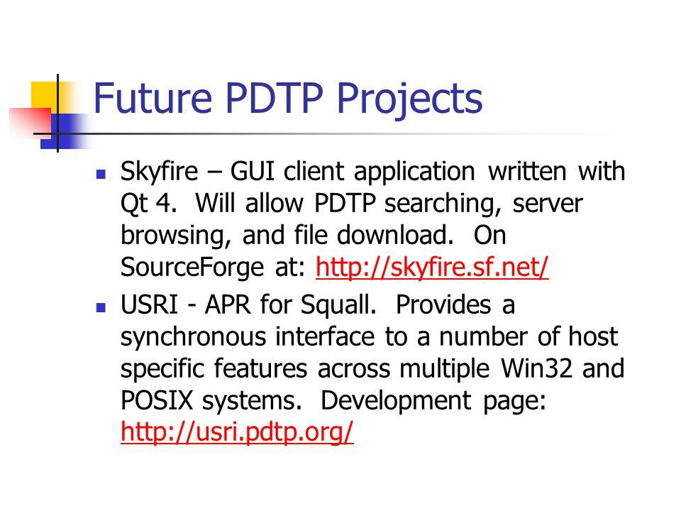 Future PDTP Projects Skyfire – GUI client application written with Qt 4.