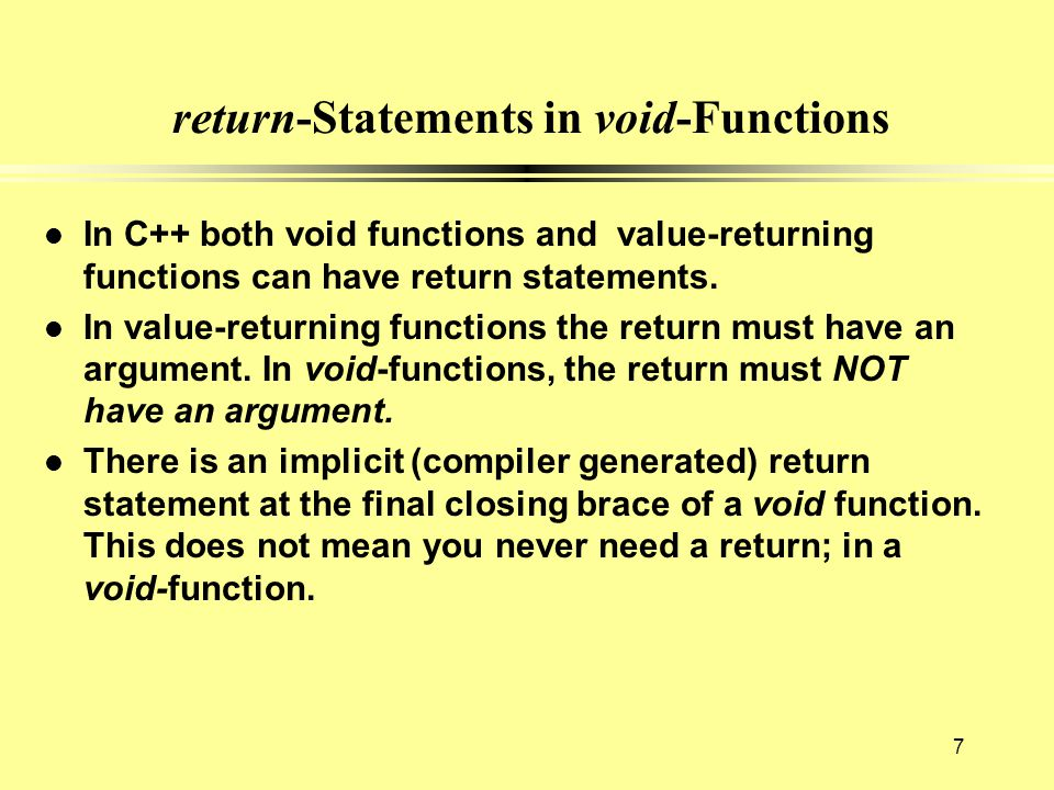 Parameters and Arguments (2 of 2) In the call-by-value method, the arguments are read, and the parameters are initialized using a copy of the value of the argument.