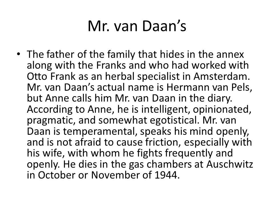 Mrs.van Daan Mr. van Daan's wife.