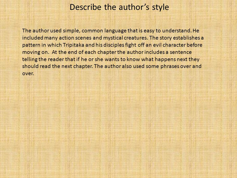 Describe the author's style The author used simple, common language that is easy to understand.