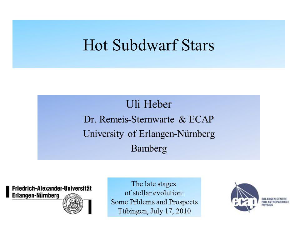 Hot Subdwarf Stars Uli Heber Dr.