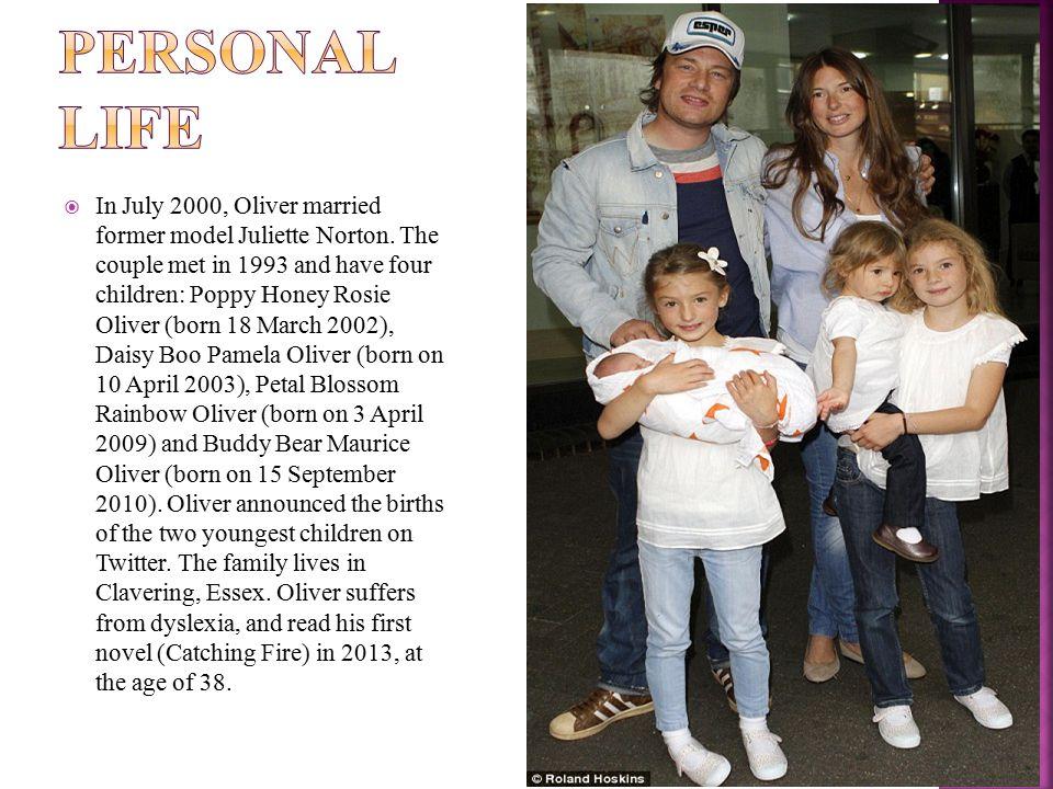  In July 2000, Oliver married former model Juliette Norton.
