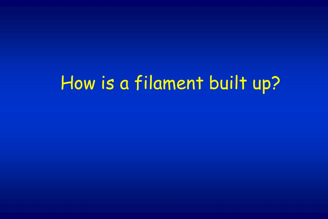 How is a filament built up?