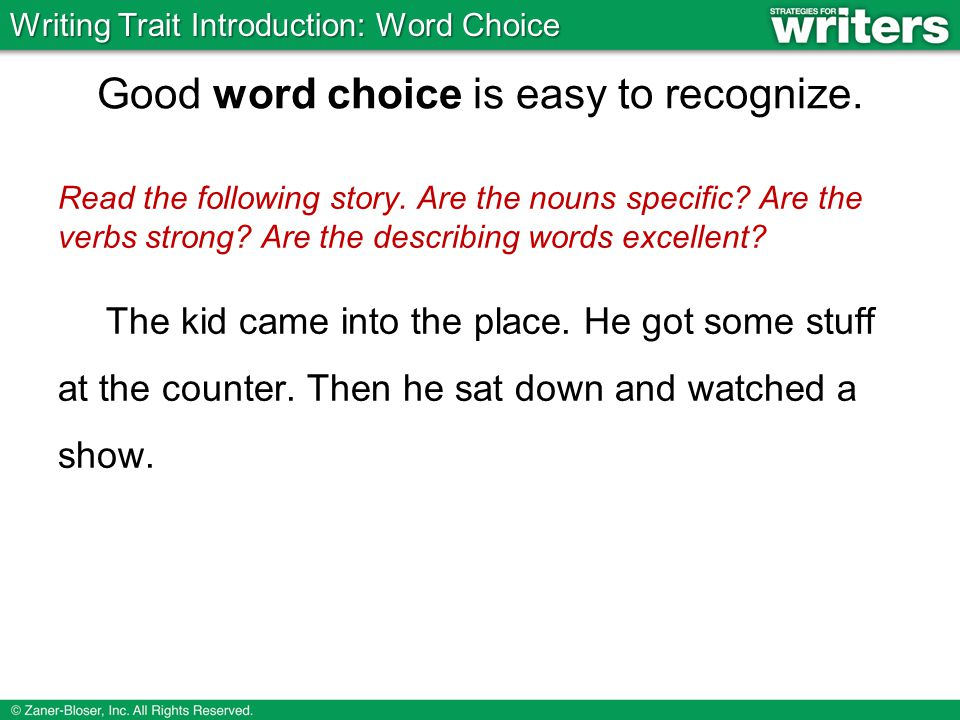 Good word choice is easy to recognize.Now read the final draft.