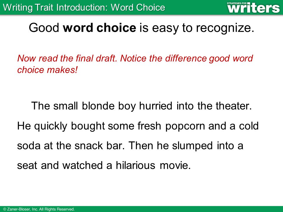 Good word choice is easy to recognize. Now read the final draft.