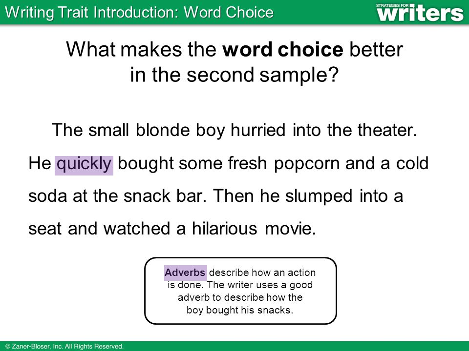 Adverbs describe how an action is done.