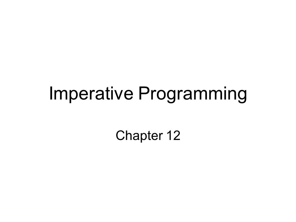 Imperative Programming Chapter 12