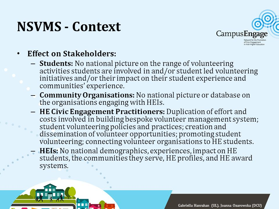 NSVMS - Concept The development of NSVMS, a centralised single national system, built in such a way to offer bespoke dimensions and flexibility for individual HEIs, will encourage, develop, support and report this activity across the sector.