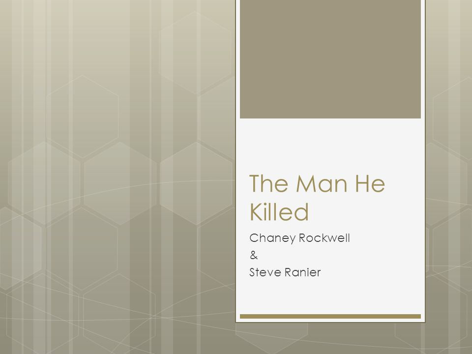 The Man He Killed Chaney Rockwell & Steve Ranier
