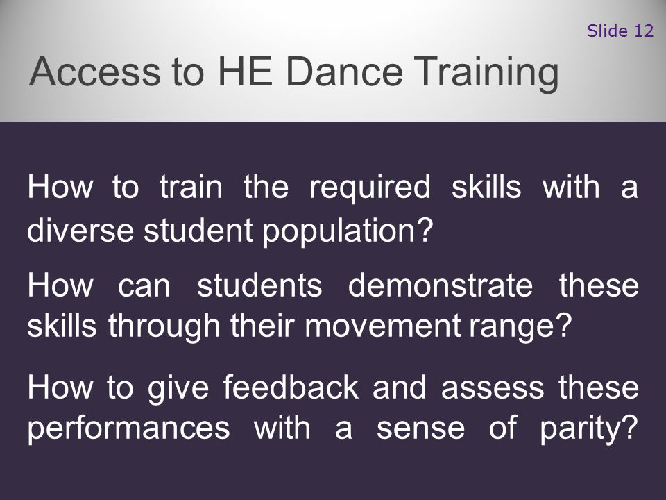 How to train the required skills with a diverse student population? How can students demonstrate these skills through their movement range? How to giv