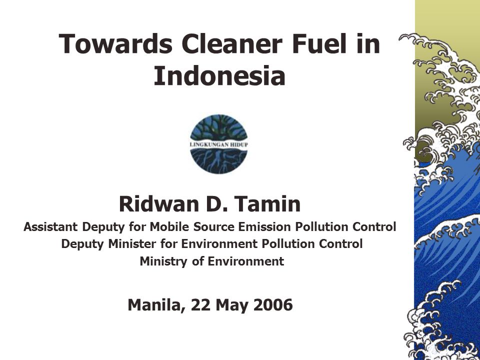 Towards Cleaner Fuel in Indonesia Ridwan D.