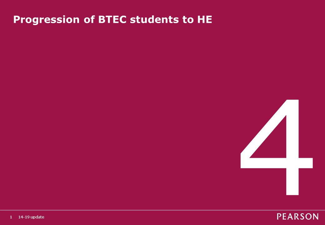 14-19 update1 Progression of BTEC students to HE 4