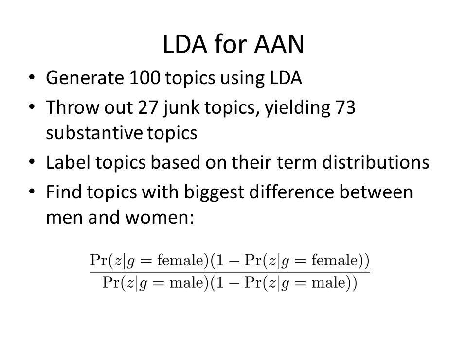 Topic Calculations Probability of a topic for a gender Documents with 1 st author gender g