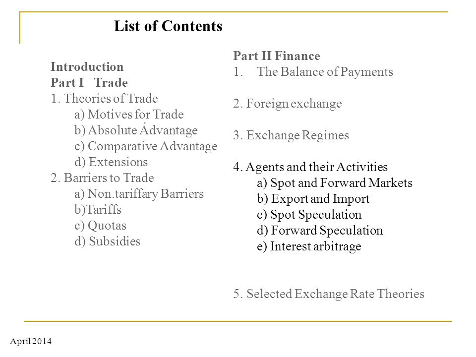 Introduction Part I Trade 1. Theories of Trade a) Motives for Trade b) Absolute Ádvantage c) Comparative Advantage d) Extensions 2. Barriers to Trade