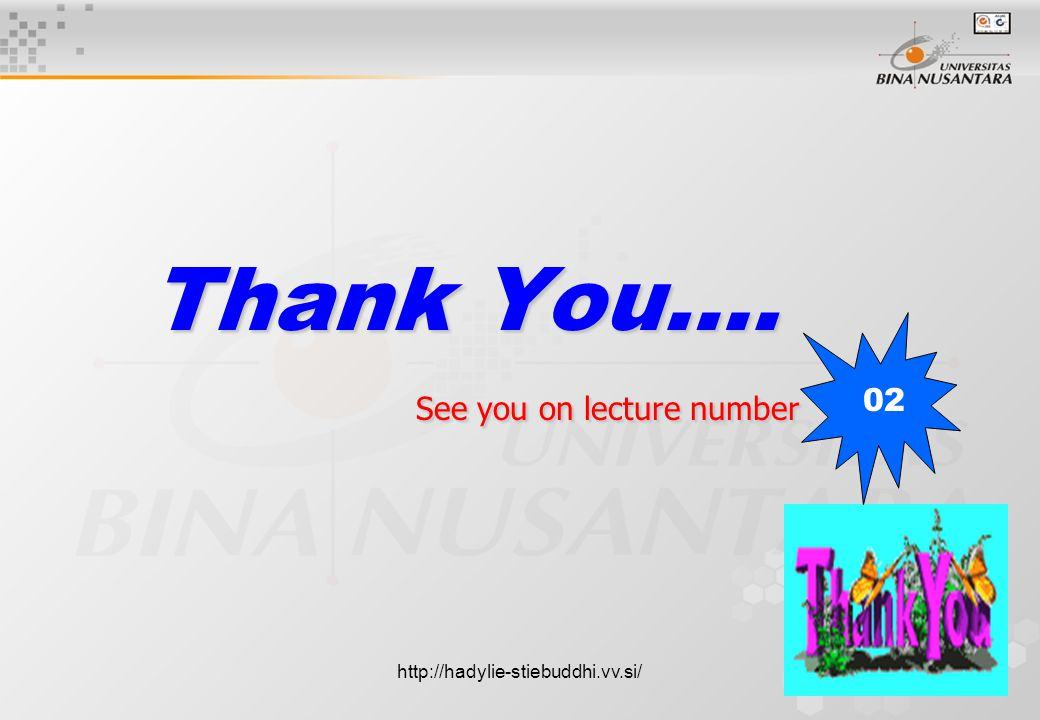 Thank You…. See you on lecture number 02 http://hadylie-stiebuddhi.vv.si/