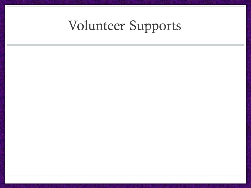 Volunteer Supports