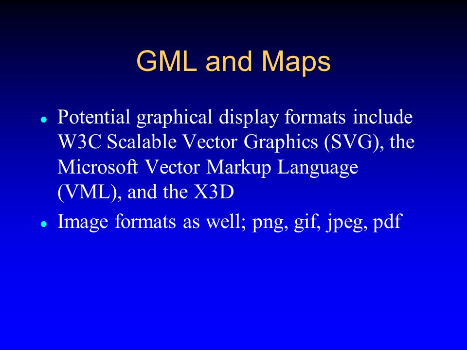 GML and Maps To make a map from GML we need to style the GML elements into a form that can be interpreted for graphical display in a web browser ( or any other device )