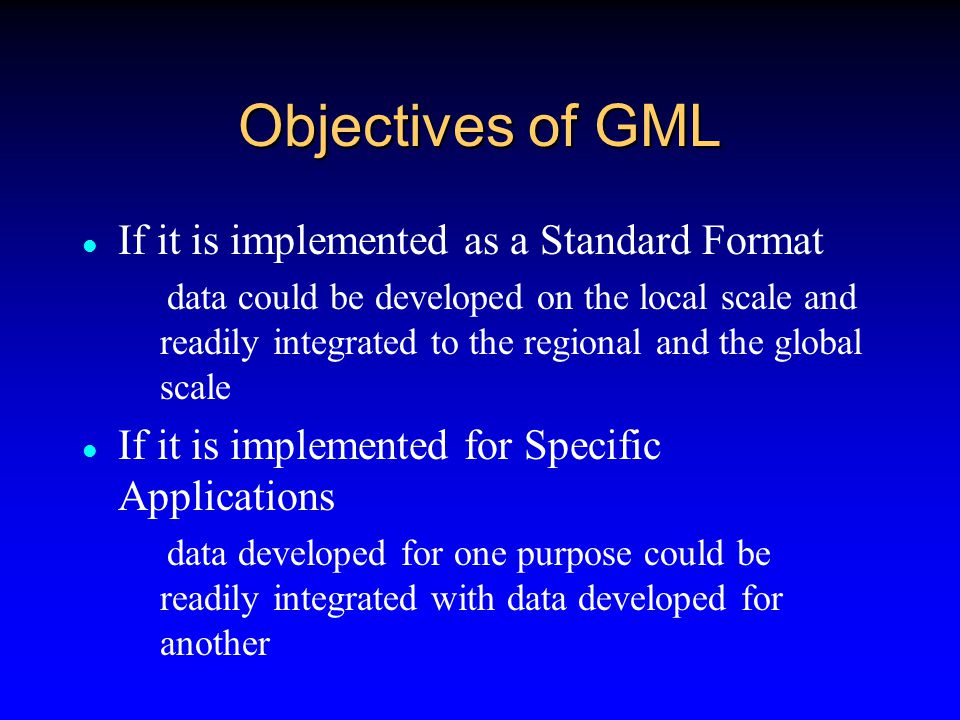 GML - More than a Data Transport GML is an effective means for transporting geographic information from one place to another But it will also become an important means of storing geographic information for building complex and distributed geographic data sets