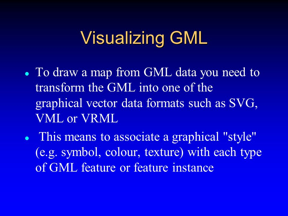 Visualizing XML Each has a means of describing geometry.