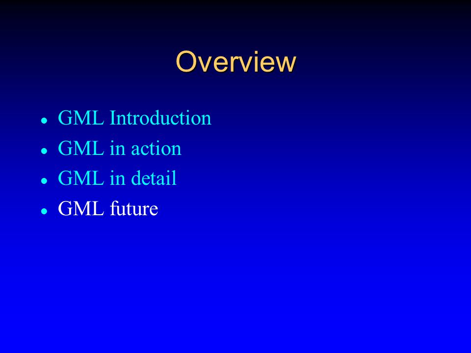 GML GML v1.0 Specification  http://www.opengis.net/gml/00-029/GML.html Tutorial XML  http://www.w3schools.com References GML  http://www.gmlcentral.com