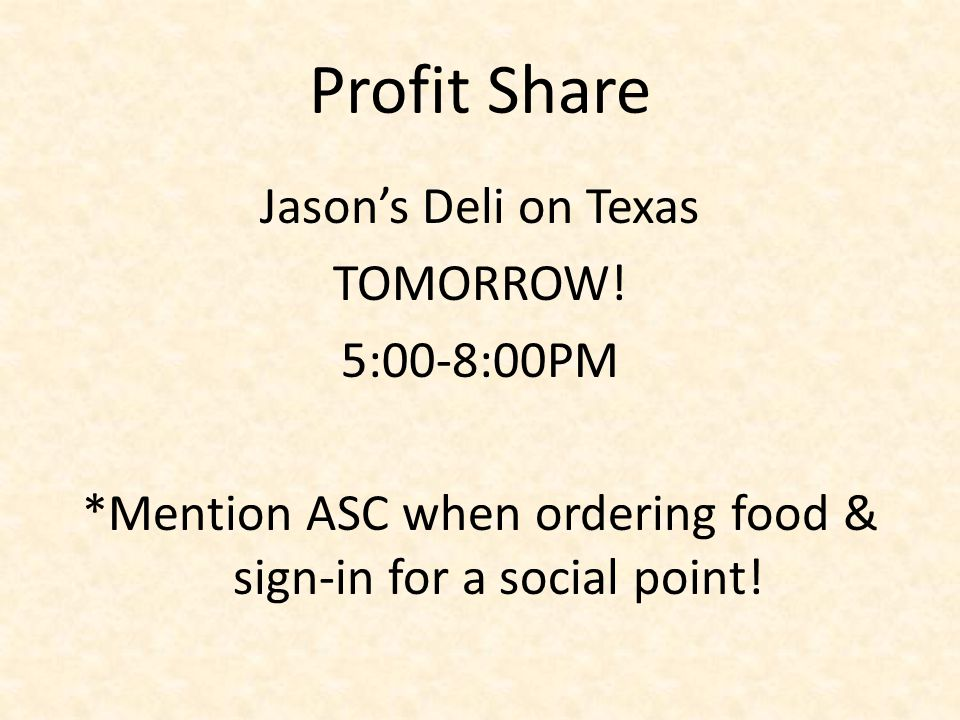 Profit Share Jason's Deli on Texas TOMORROW! 5:00-8:00PM *Mention ASC when ordering food & sign-in for a social point!