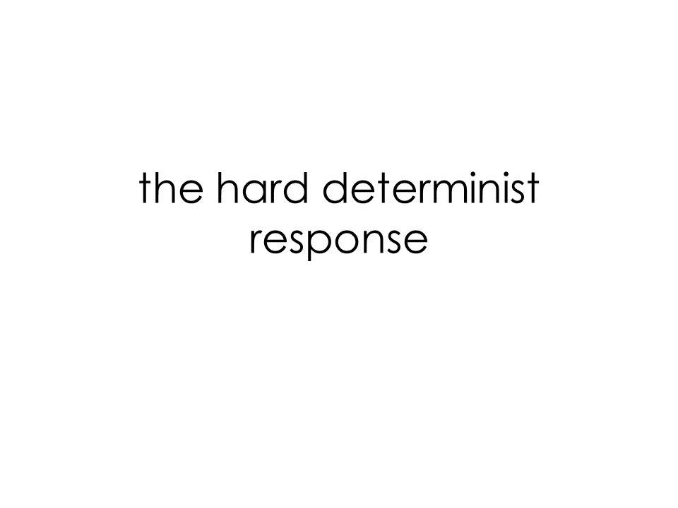 the hard determinist response