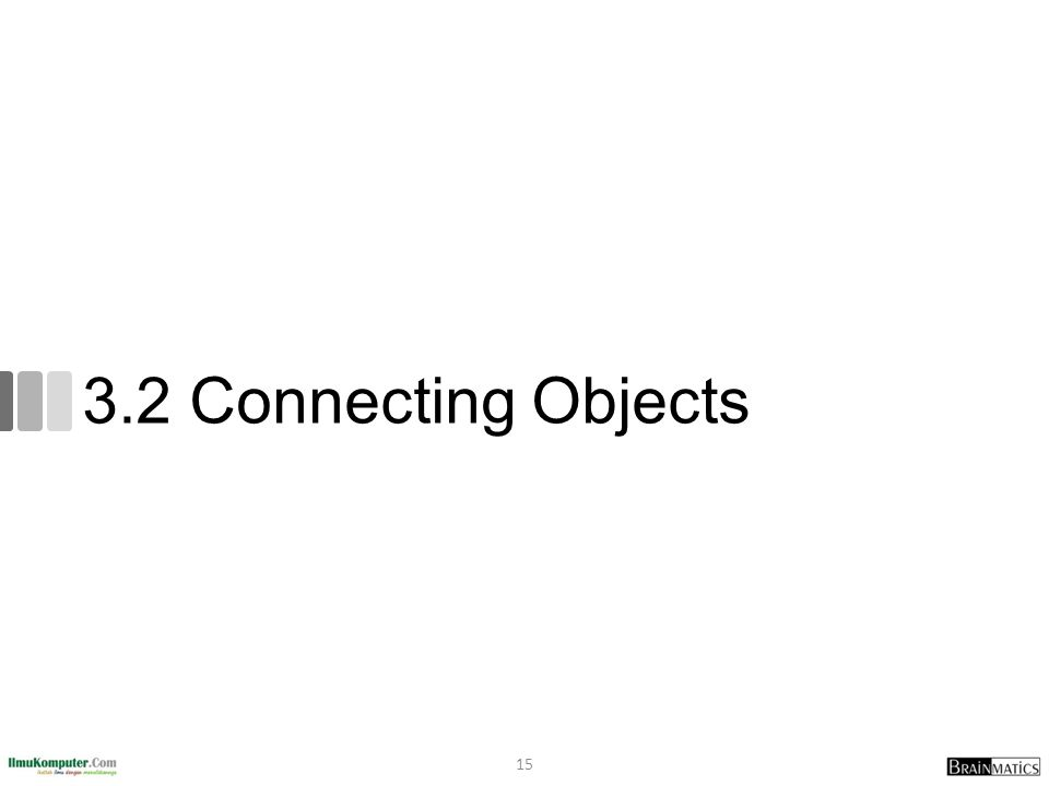 3.2 Connecting Objects 15