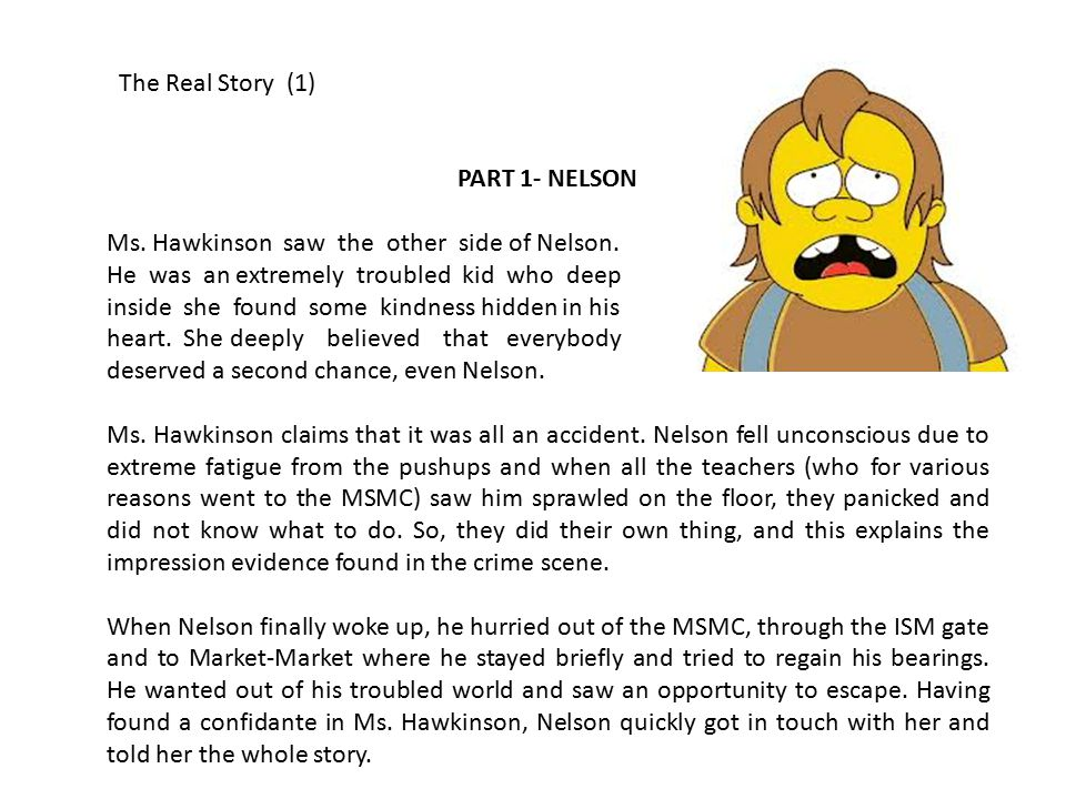 The Real Story (1) PART 1- NELSON Ms.Hawkinson saw the other side of Nelson.