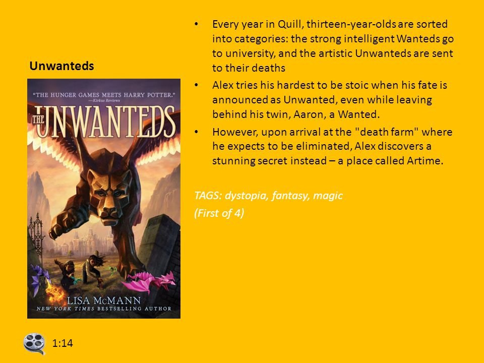 Unwanteds Every year in Quill, thirteen-year-olds are sorted into categories: the strong intelligent Wanteds go to university, and the artistic Unwant