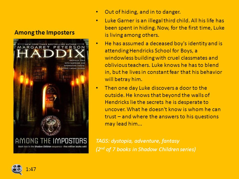 Among the Imposters Out of hiding, and in to danger. Luke Garner is an illegal third child. All his life has been spent in hiding. Now, for the first