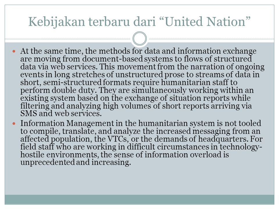 Kebijakan terbaru dari United Nation At the same time, the methods for data and information exchange are moving from document-based systems to flows of structured data via web services.