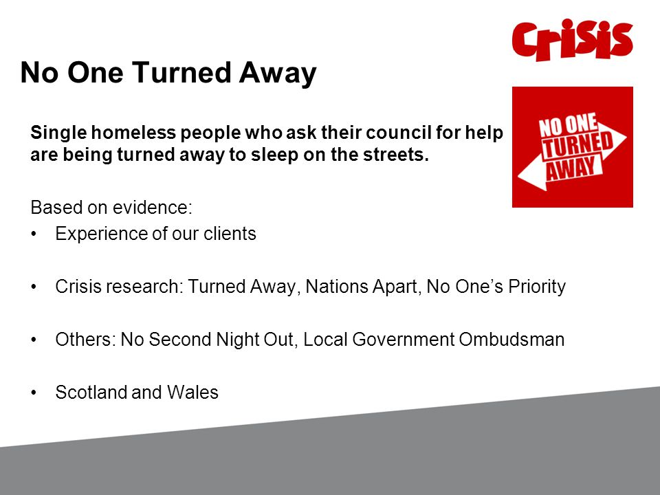 Single homeless people who ask their council for help are being turned away to sleep on the streets.