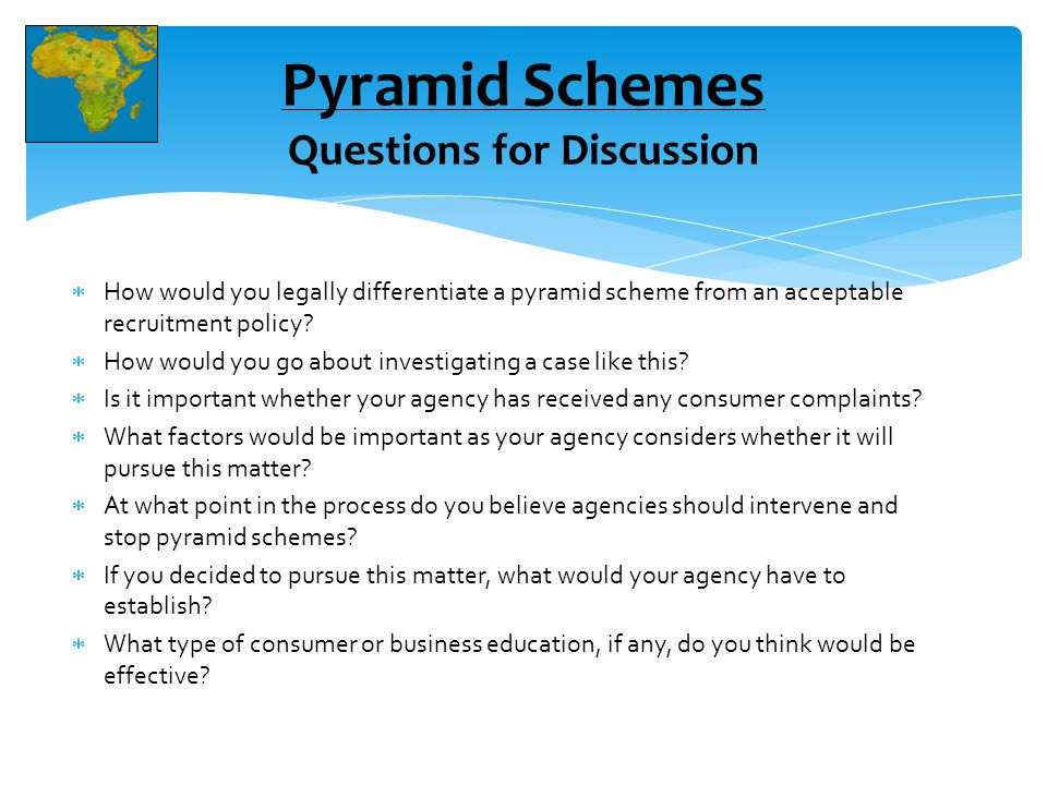  How would you legally differentiate a pyramid scheme from an acceptable recruitment policy.