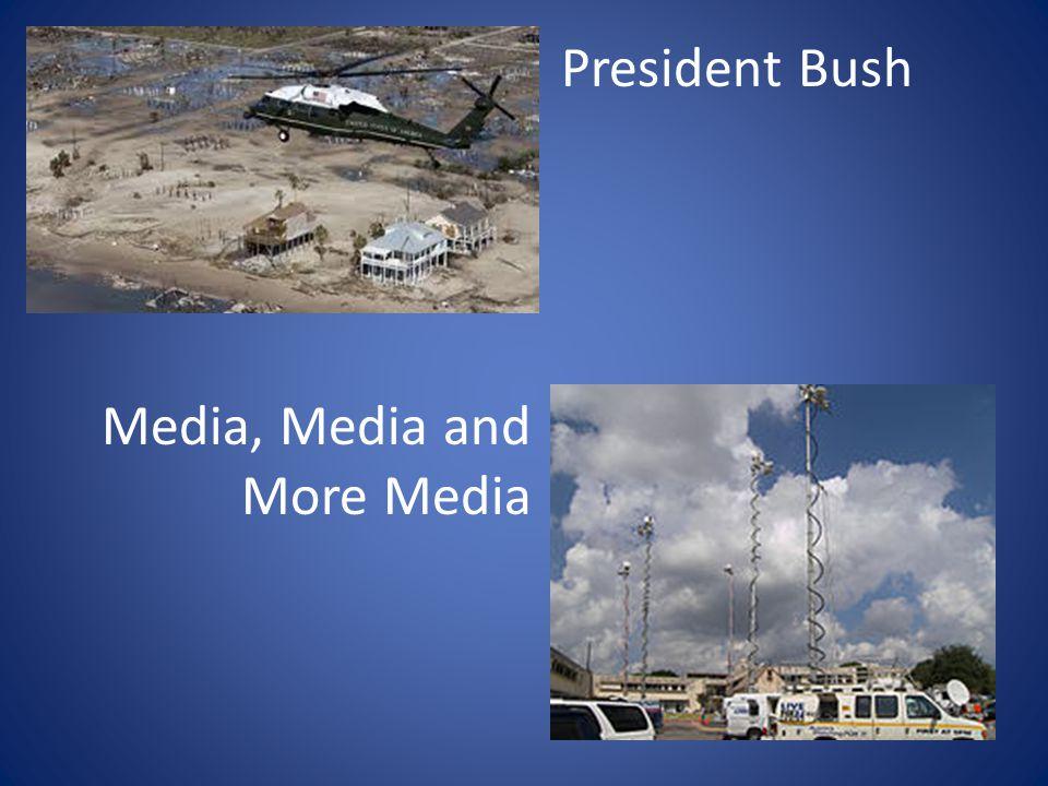 President Bush Media, Media and More Media