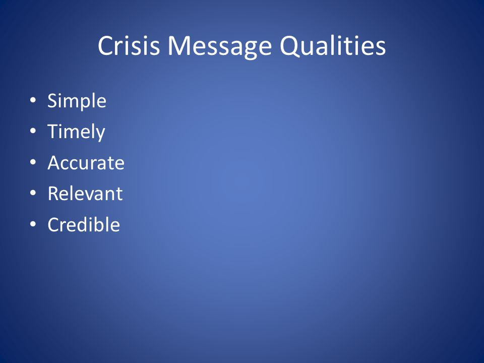 Crisis Message Qualities Simple Timely Accurate Relevant Credible