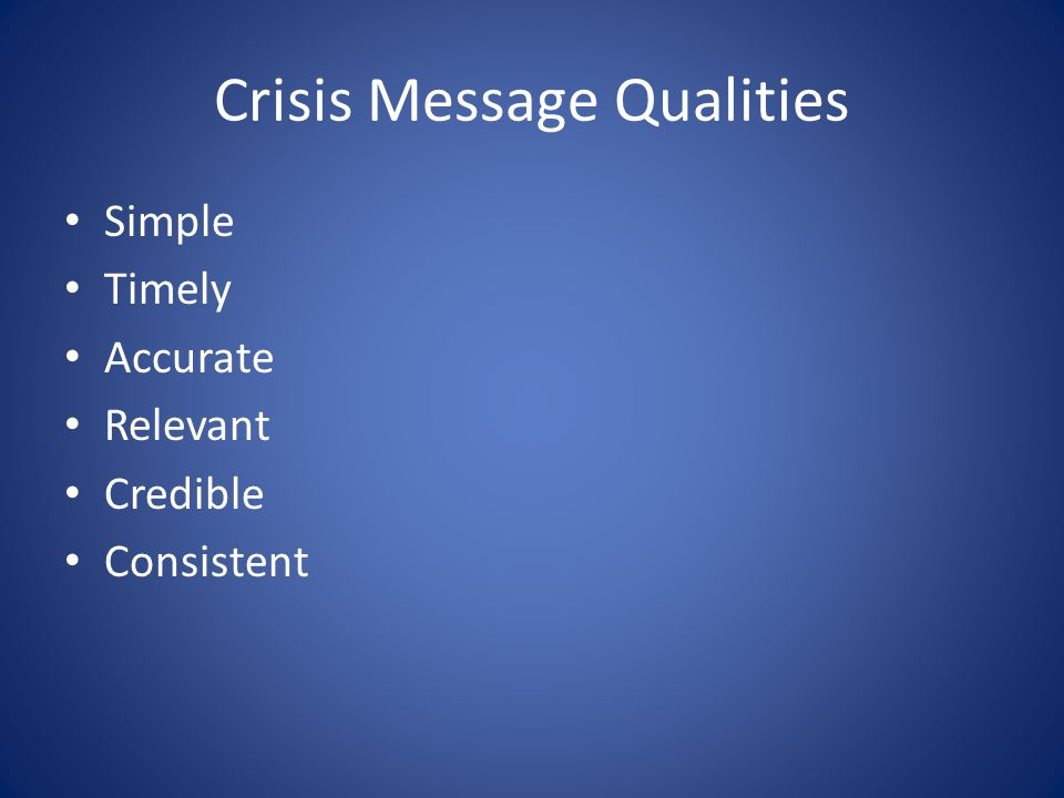 Crisis Message Qualities Simple Timely Accurate Relevant Credible Consistent