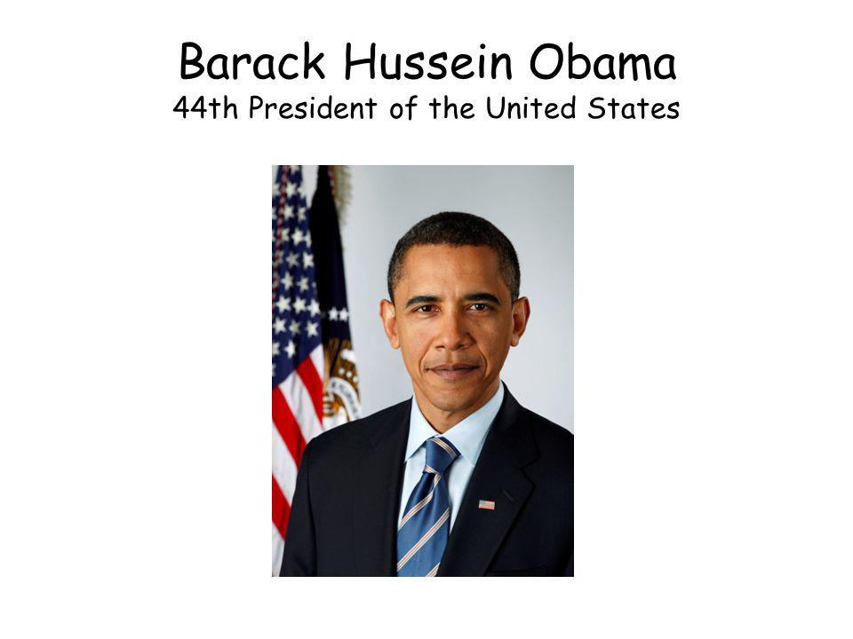 Barack Hussein Obama 44th President of the United States