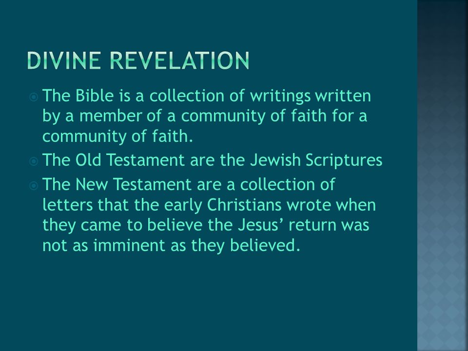  The Bible is a collection of writings written by a member of a community of faith for a community of faith.