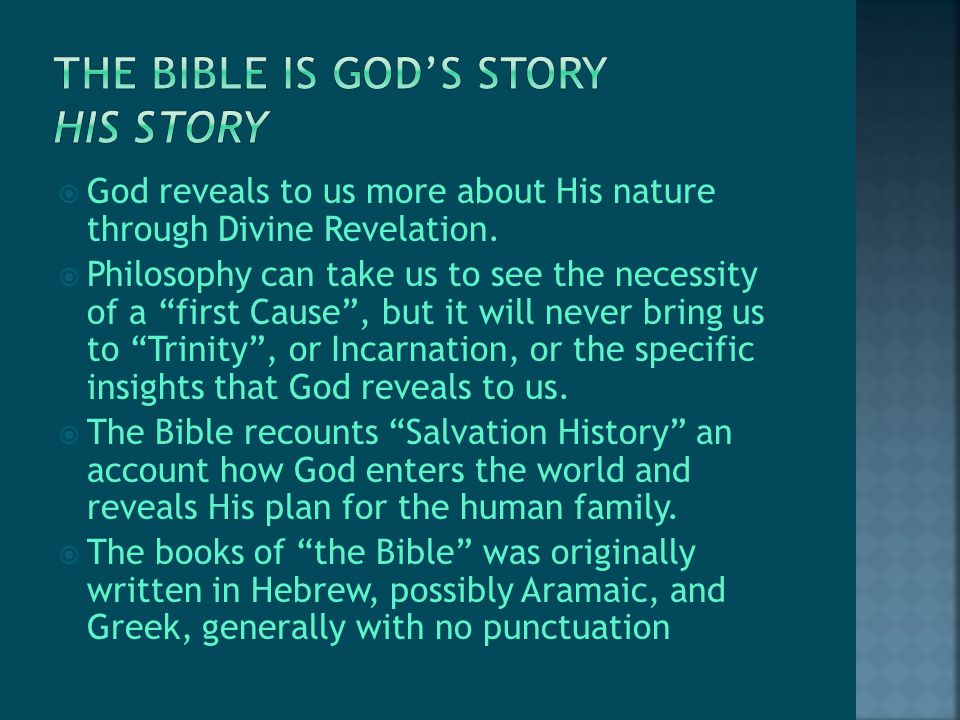  God reveals to us more about His nature through Divine Revelation.