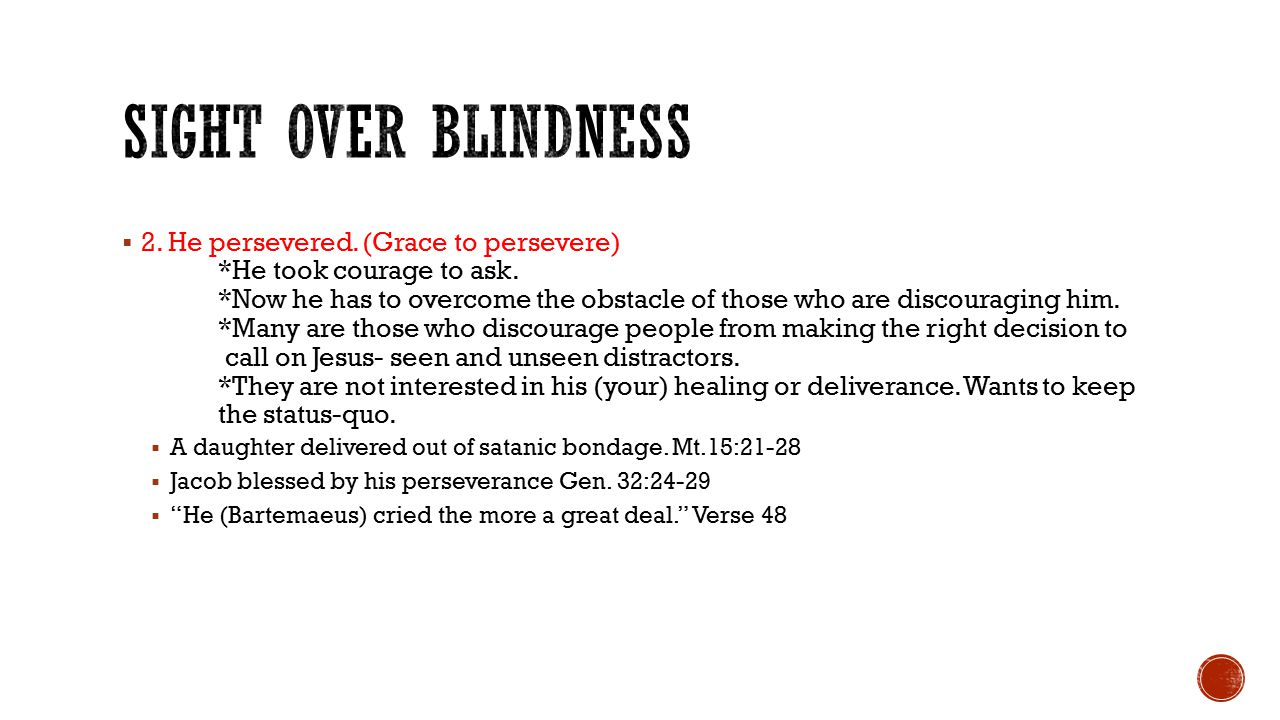  2. He persevered. (Grace to persevere) *He took courage to ask.