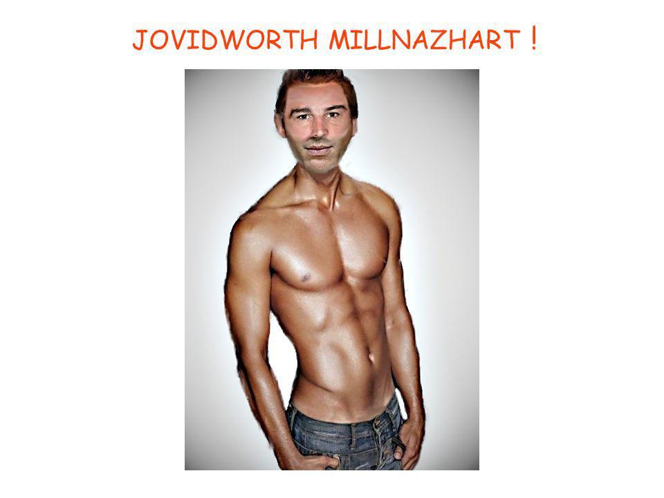 JOVIDWORTH MILLNAZHART !