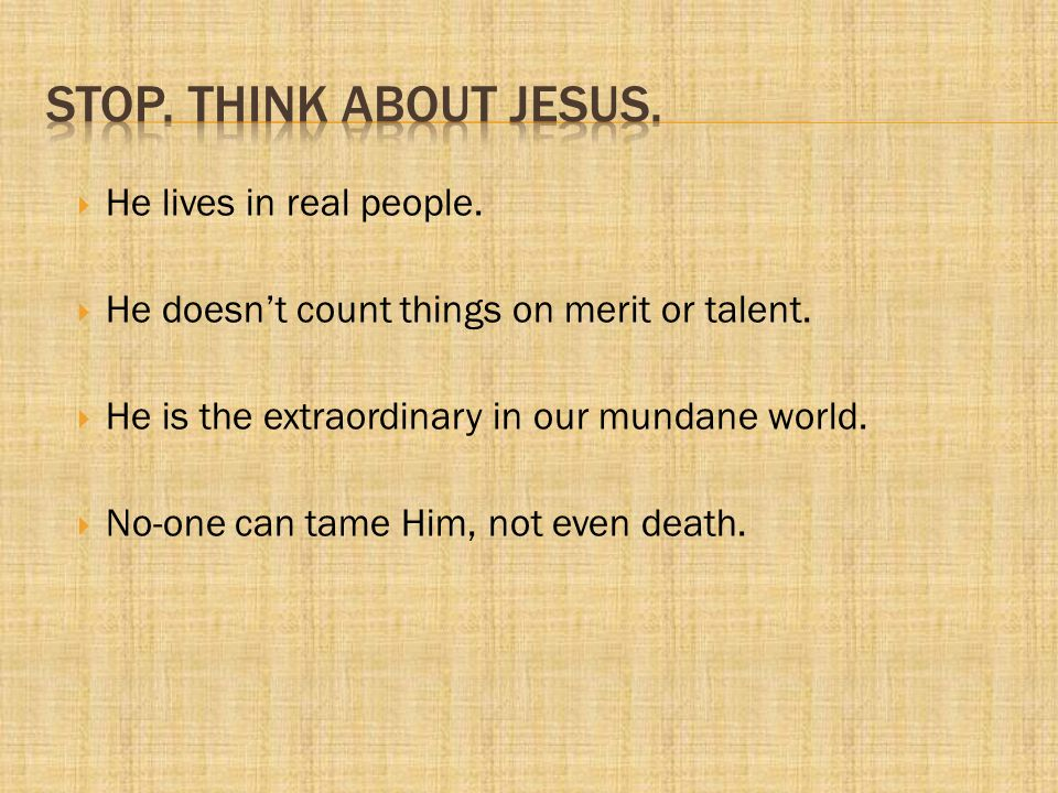 Does seeing Jesus tell us much about the Father.Why should we think about Jesus.