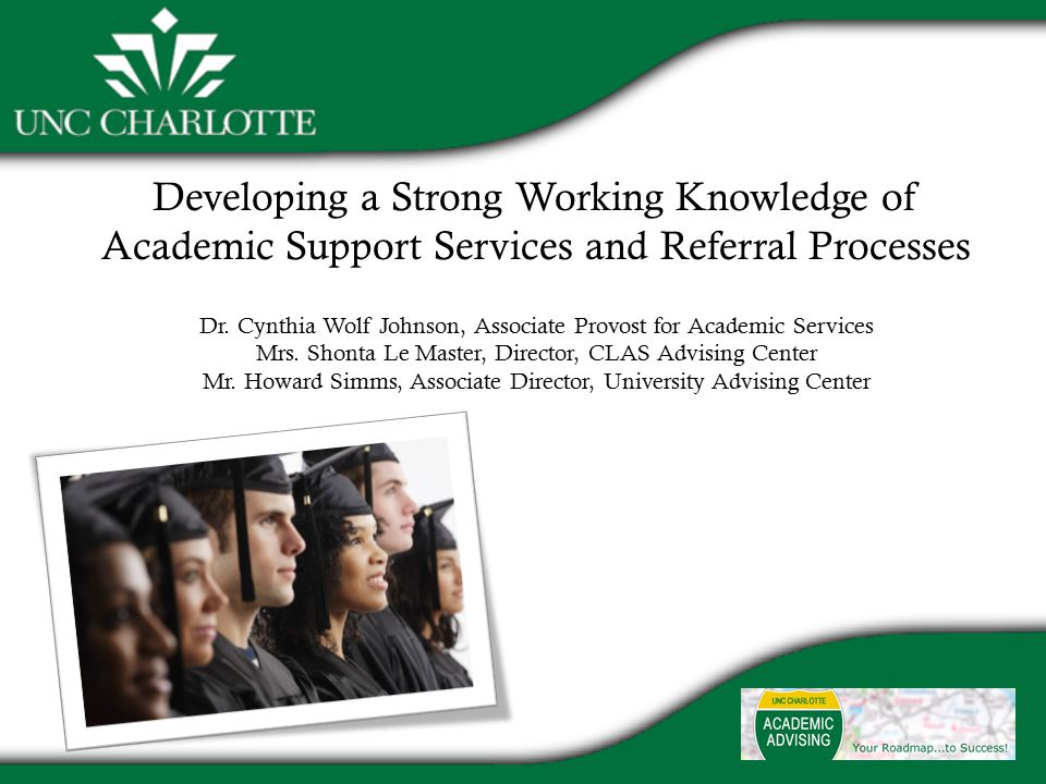 Developing a Strong Working Knowledge of Academic Support Services and Referral Processes Dr.
