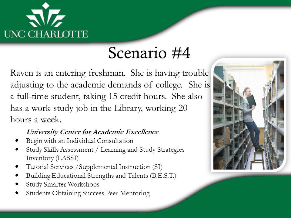 Scenario #4 Raven is an entering freshman.