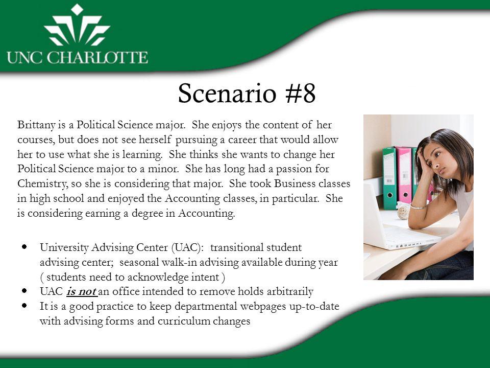 Scenario #8 Brittany is a Political Science major.