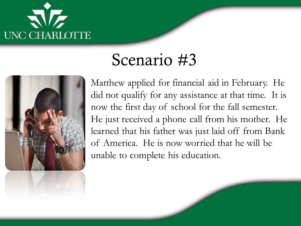 Scenario #3 Matthew applied for financial aid in February.